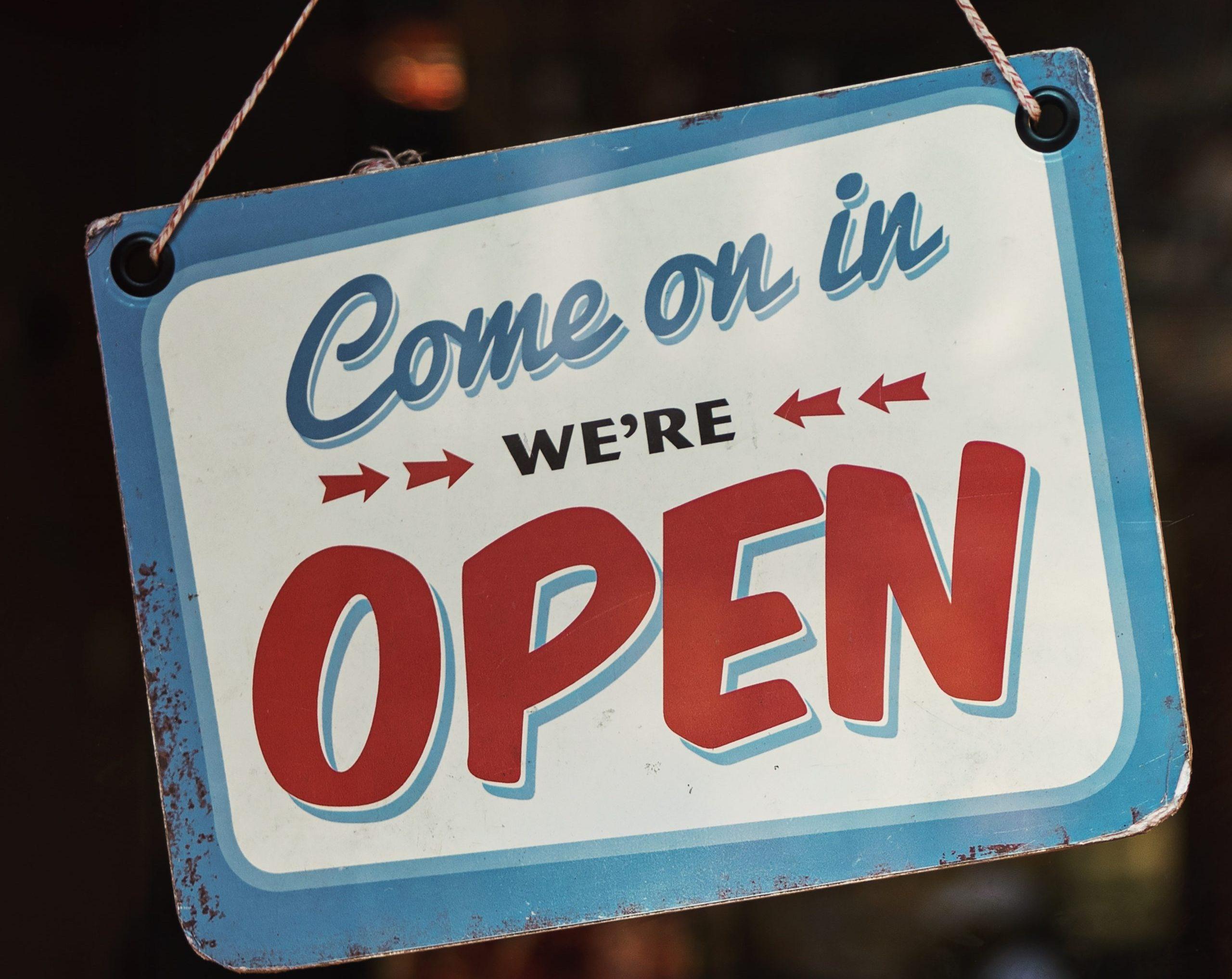 We're Open !